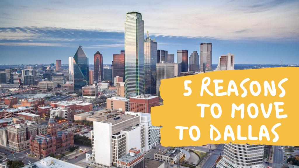 5 Reasons to Move to Dallas