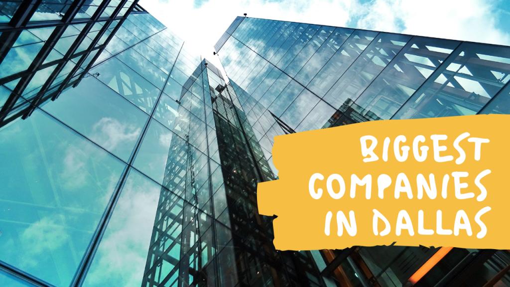 Biggest companies in Dallas