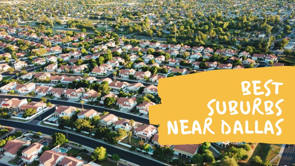Best Suburbs Near Dallas